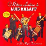 Cd O Ritmo Latino De Luis Kalaff E Los Alegres Dominicanos