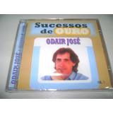 Cd Odair José Sucessos De Ouro Vol 1   Original