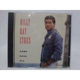 Cd Original Billy Ray Cyrus  Some Gave All  Importado