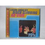 Cd Original Edson Cordeiro  Disco Clubbing  Ao Vivo