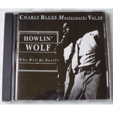 Cd Original Howlin  Wolf Who Will Be Next
