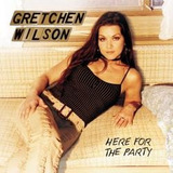 Cd Original Importado   Gretchen Wilson Here For The Party
