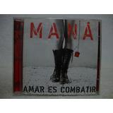 Cd Original Maná  Amar Es Combatir