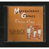 Cd Original Marquinhos Gomes   Deus Faz   Play back