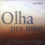 Cd Original Olha Pra Mim Toque No Altar Playback