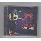 Cd Original Ronaldo Santos Não Pare Ao Vivo   Envio Imediato
