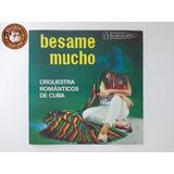 Cd Orquestra Românticos De Cuba Besame Mucho   Ganha Capa A6