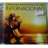 Cd Orquestra Romãticos De Cuba Internacionais Vol 2   Orig