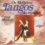 Cd Os Melhores Tangos Do Mundo  Luiz Mendoza
