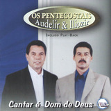 Cd Os Pentecostais   Cantar É Dom De Deus   Playback Incluso