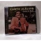 Cd Ozéias De Paula   Canto Aleluia Original