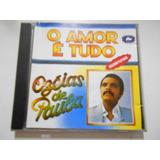 Cd Ozéias De Paula   O Amor É Tudo