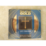 Cd Ozzy Osbourne    Best Of The Best Gold   Novo   Raro