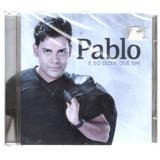 Cd Pablo   É Só Dizer Que Sim   Original E Lacrado