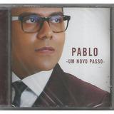 Cd Pablo   Um Novo Passo   2016 Original E Lacrado