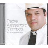Cd Padre Alessandro Campos  Deus Nos Fez Para Sermos Felizes