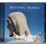 Cd Padre Antonio Maria   Mais Perto