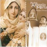 Cd Padre Antonio Maria   Missao Divina