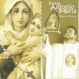 Cd Padre Antônio Maria   Missão Divina