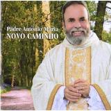 Cd Padre Antonio Maria  Novo Caminho
