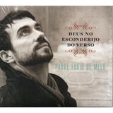 Cd Padre Fábio De Melo   Deus No Esconderijo Do Verso