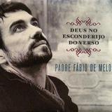 Cd Padre Fabio De Melo Deus No Esconderijo Do Verso