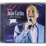 Cd Padre João Carlos Amor Imenso Ao Vivo   Lacrado
