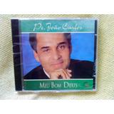 Cd Padre João Carlos Meu Bom Deus 1 Edição 1998 Raro Lacrado