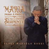 Cd Padre Marcelo Rossi   Maria Passa À Frente