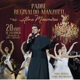 Cd Padre Reginaldo Manzotti   Alma Missionária   2016