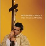 Cd Padre Reginaldo Manzotti   Creio No Deus Do Impossivel