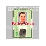 Cd Padre Zeca  Serie Identidade