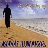 Cd Padre Zezinho   Manhãs Iluminadas   Original E Lacrado