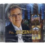 Cd Padre Zézinho Grandes Sucessos Original  Lacrado