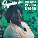 Cd Pagodão Da Jovelina Pérola Negra   1993    Aa