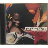 Cd Papa Winnie You Are My Sunshine   A8