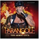 Cd Parangolé   Todo Mundo Gosta Ao Vivo Em Salvador   2011