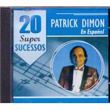 Cd Patick Dimon   20 Super Sucessos Em Espanhol