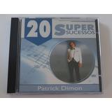 Cd Patrick Dimon   20 Super Sucessos