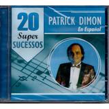 Cd Patrick Dimon   En Español   20 Super Sucessos