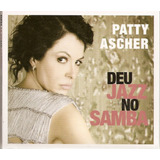Cd Patty Ascher   Deu Jazz No Samba   Digipack   Est de Novo