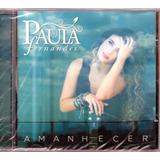 Cd Paula Fernandes Amanhecer Original  Lacrado