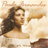 Cd Paula Fernandes Dust In The Wind   Novo
