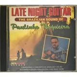 Cd Paulinho Nogueira Late Night Guitar Brazilian   B9