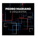 Cd Pedro Mariano E Orquestra Dna