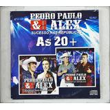 Cd Pedro Paulo Alex   As 20 Mais