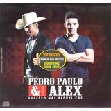 Cd Pedro Paulo E Alex Ao Vivo Sucesso Nas Republicas Promo