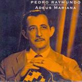 Cd Pedro Raymundo Adeus Mariana   Original Lacrado