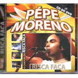 Cd Pépe Moreno   Risca A Faca   Cd Do Dvd