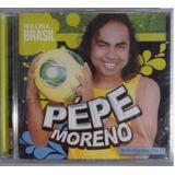 Cd Pepe Moreno   Toca A Bola Brasil   Original E Lacrado